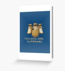 Daleks are Supreme Greeting Card