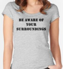 Be aware of your surroundings Women's Fitted Scoop T-Shirt