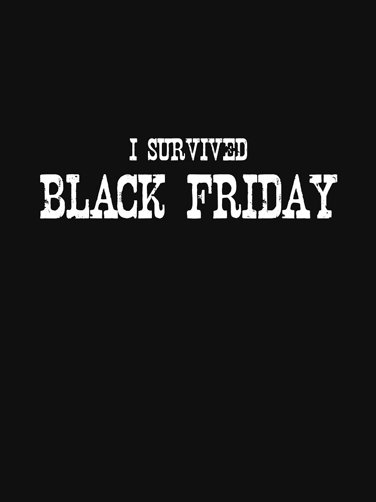 I SURVIVED BLACK FRIDAY by lapart