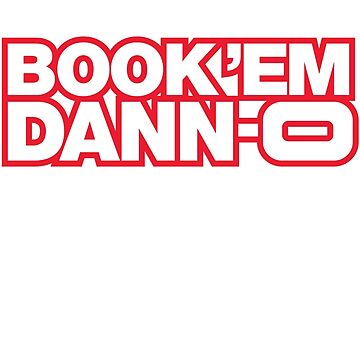 BOOK 'EM DANN-O! by fozzilized