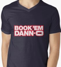 BOOK 'EM DANN-O! Men's V-Neck T-Shirt