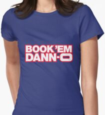 BOOK 'EM DANN-O! Womens Fitted T-Shirt