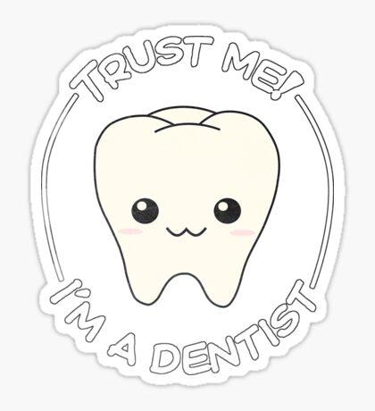 Trust a dentist Sticker