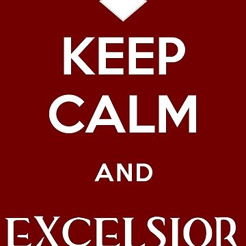 Keep Calm and Excelsior by rkrovs