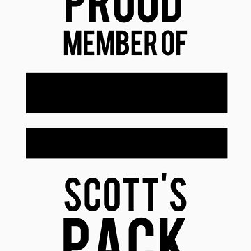 PROUD MEMBER OF SCOTT'S PACK by saltnburn