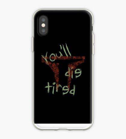 Die Tired iPhone Case