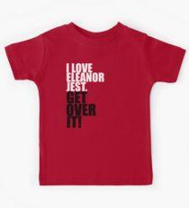 I Love Eleanor Jest. Get Over It! Kids Tee