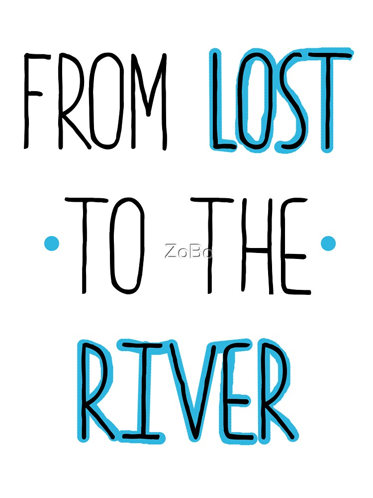 From lost to the river by ZoBo