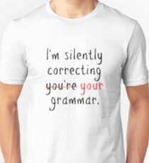 I'm silently correcting your grammar Slim Fit T-Shirt