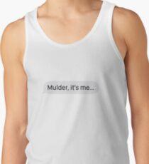 """""""Mulder, it's me..."""" Men's Tank Top"""