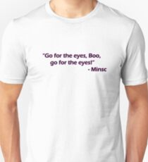 Minsc - Go for the eyes Boo! Unisex T-Shirt