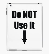 Do not use it iPad Case/Skin