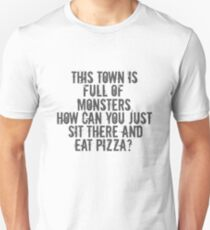 This Town is Full of Monsters... Unisex T-Shirt