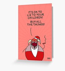 MAMMON COMMANDS THEE Greeting Card