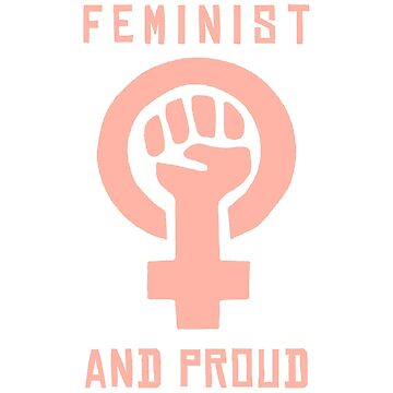 FEMINIST and proud by CharlieWBY