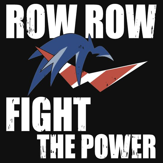 Quot Row Row Fight The Power Quot T Shirts Amp Hoodies By Lightning
