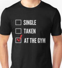 Single, Taken or At the Gym T-Shirt