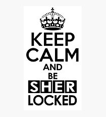 Sherlock - Keep Calm And Be SherLocked Photographic Print