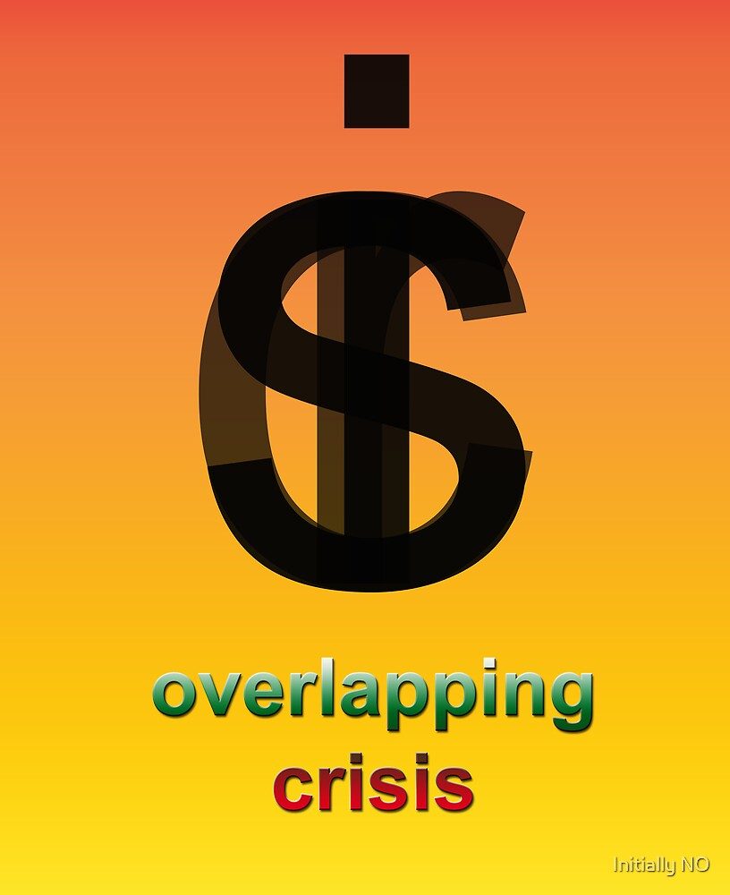 Crisis overlapping by Initially NO