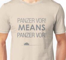 'Panzer Vor' Means... Unisex T-Shirt