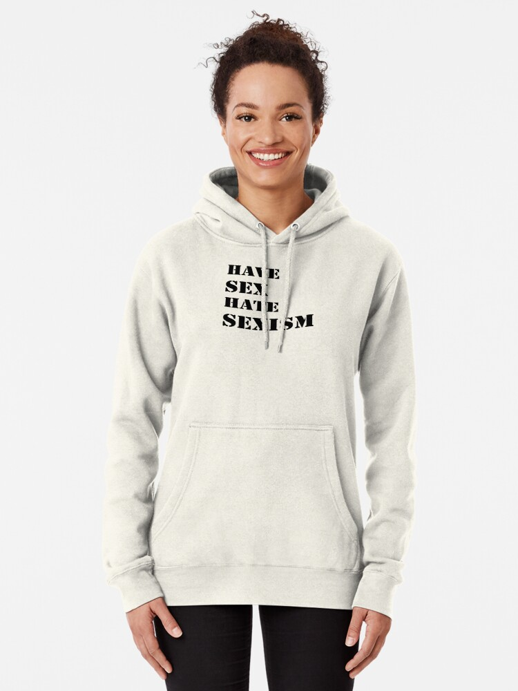 Alternate view of Have sex hate sexism (black) Pullover Hoodie