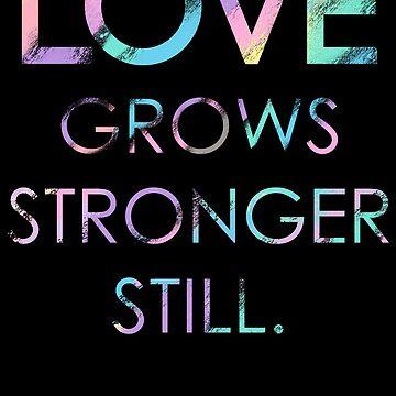 Love Grows Stronger Still by RadianceJC