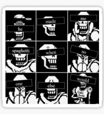 Undertale - He made me spaghetti when no one else would Papyrus Sticker