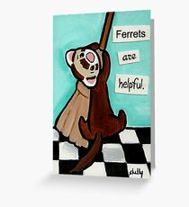 Ferrets Are Helpful Greeting Card