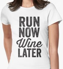 Run Now Wine Later Women's Fitted T-Shirt