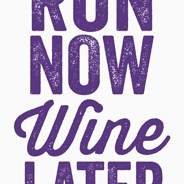 Run Now Wine Later by Fitspire