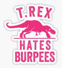 T Rex Hates Burpees Sticker