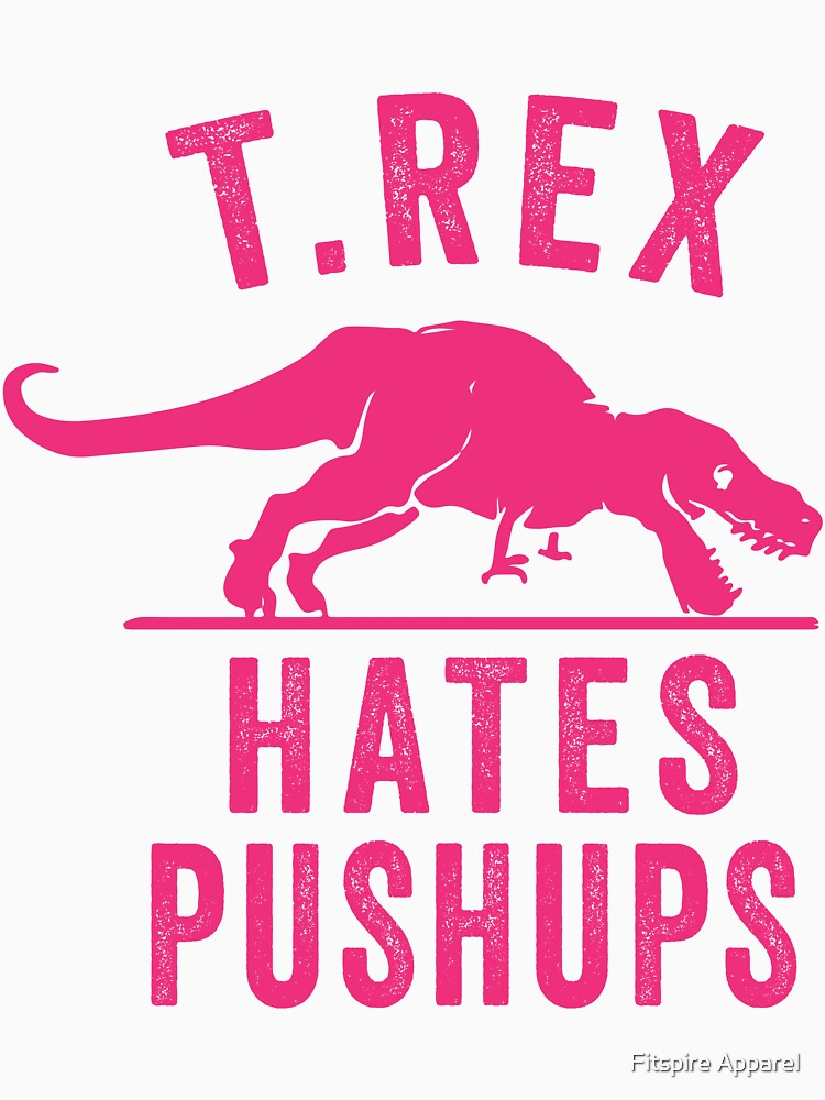 T Rex Hates Pushups by Fitspire