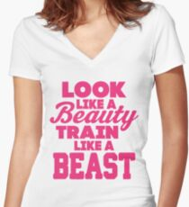 Look Like A Beauty Train Like A Beast Women's Fitted V-Neck T-Shirt