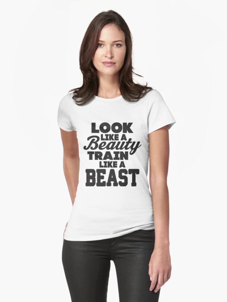 Look Like A Beauty Train Like A Beast by Fitspire Apparel
