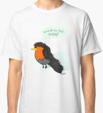 Demanding Robin Classic T-Shirt