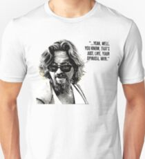 The Dude Quote Unisex T-Shirt