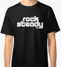 Rock Steady Classic T-Shirt