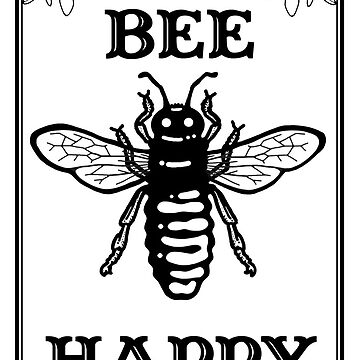 Bee Happy by javajohnart