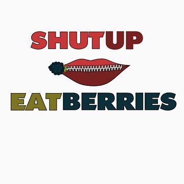Shut UP: EAT Berries by twilightphe0nix