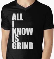 All I Know Is Grind Men's V-Neck T-Shirt