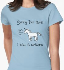Sorry I'm Late, I Saw A Unicorn Women's Fitted T-Shirt