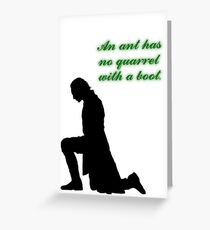 An Ant Has No Quarrel With A Boot Greeting Card