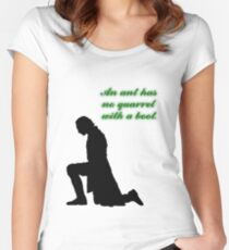 An Ant Has No Quarrel With A Boot Women's Fitted Scoop T-Shirt