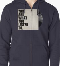 You Are What You Listen To Zipped Hoodie