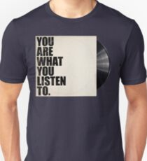 You Are What You Listen To Unisex T-Shirt