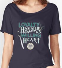 Loyalty, Honour and a Willing Heart Women's Relaxed Fit T-Shirt