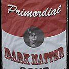Dark Matter Soup   Primordial   Big by 8eye
