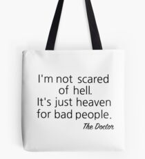 I'm not scared of Hell... Tote Bag