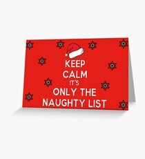 Keep Calm it's Only the Naughty List Greeting Card