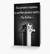 One Persons Craziness Greeting Card